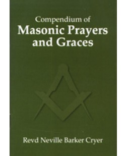 Prayers & Graces: A Compendium Of Masonic. (barker Cryer)